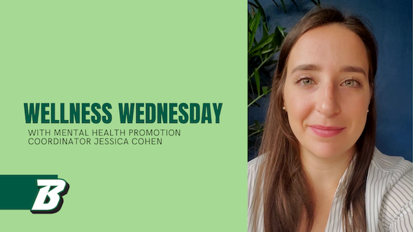 Wellness Wednesday with Mental Health Promotion Coordinator Jessica Cohen