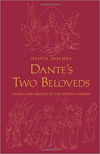 Olivia Holmes Dante's Two Beloveds