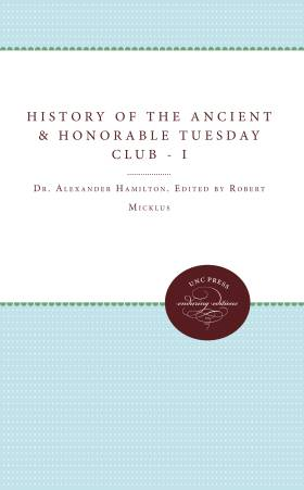 Robert Micklus The History of the Ancient and Honorable Tuesday Club Vols. I-III