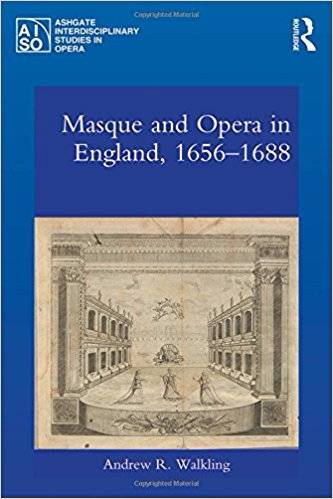 Andrew Walkling Masque and Opera in England, 1656-1688
