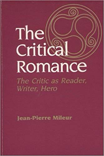 Jean-Pierre Mileur The Critical Romance